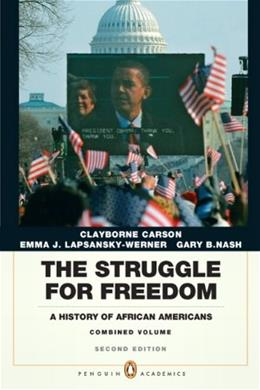 Struggle for Freedom: A History of African Americans, Concise Edition, Combined Volume, by Carson, 2nd Edition 9780205832408