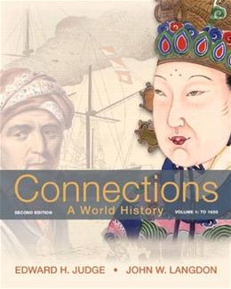 Connections: A World History, by Judge, 2nd Edition, Volume 1: to 1650 9780205835447