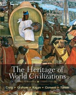 Heritage of World Civilizations, by Craig, 5th Brief Edition, Combined Volume 9780205835492