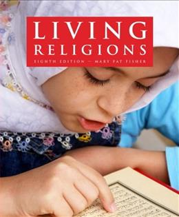 Living Religions, by Fisher, 8th Edition 9780205835850
