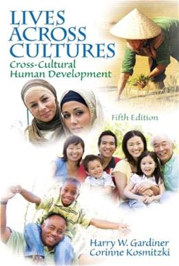 Lives Across Cultures: Cross-Cultural Human Development (5th Edition) 9780205841745
