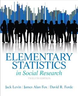 Elementary Statistics in Social Research (12th Edition) 9780205845484