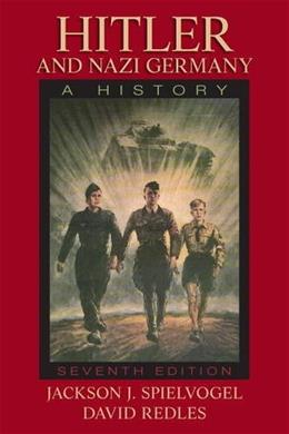 Hitler And Nazi Germany : A History, 7Th Edition 9780205846788