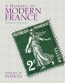 History of Modern France, by Popkine, 4th Edition 9780205846825