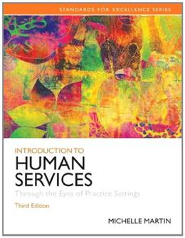 Introduction to Human Services: Through the Eyes of Practice Settings (3rd Edition) (Standards for Excellence) 9780205848058