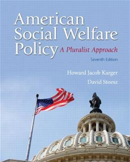 American Social Welfare Policy: A Pluralist Approach (7th Edition) 9780205848973