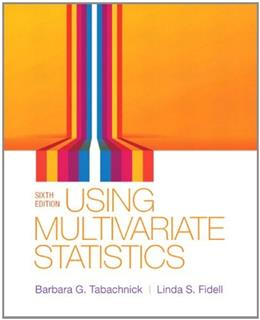 Using Multivariate Statistics, by Tabachnick, 6th Edition 9780205849574