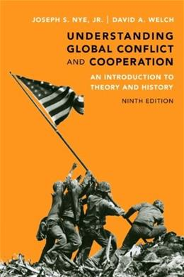 Understanding Global Conflict and Cooperation: An Introduction to Theory and History, by Nye, 9th Edition 9780205851638