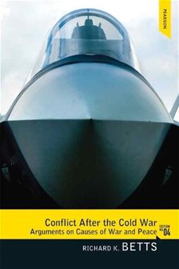 Conflict After the Cold War: Arguments on Causes of War and Peace 4 9780205851751