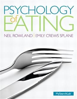 Psychology of Eating, by Rowland 9780205852635
