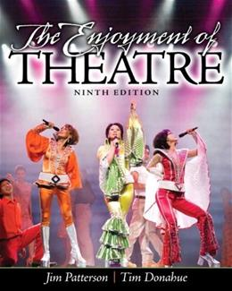The Enjoyment of Theatre (9th Edition) 9780205856152