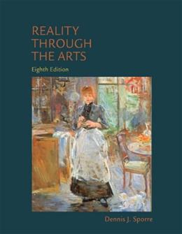 Reality Through the Arts (8th Edition) 9780205858224