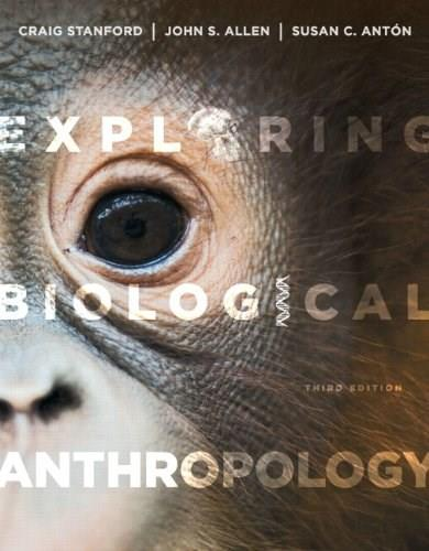 Exploring Biological Anthropology: The Essentials, by Stanford, 3rd Edition 3 PKG 9780205861965