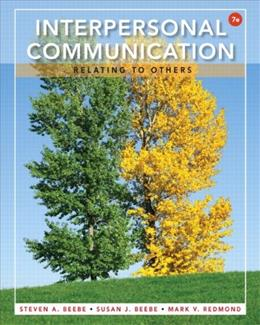 Interpersonal Communication: Relating to Others (7th Edition) 9780205862733