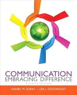 Communication, by Dunn, 4th Edition 9780205865635