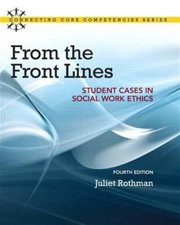 From the Front Lines: Student Cases in Social Work Ethics (4th Edition) (Connecting Core Competencies) 9780205866410
