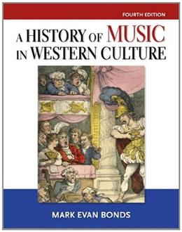 History of Music in Western Culture (4th Edition) 9780205867226