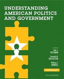Understanding American Politics and Government, 2012 Election Edition (3rd Edition) (Mypoliscilab) 9780205875207