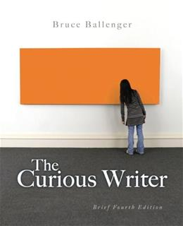 The Curious Writer, Brief 4th Edition 9780205876655
