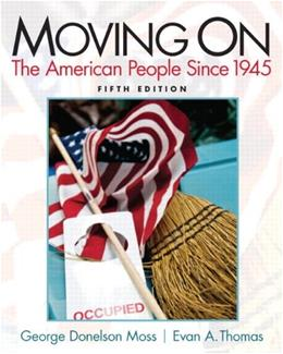 Moving On: The American People Since 1945 (5th Edition) 9780205880768
