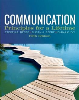 Communication: Principles for a Lifetime, by Beebe, 5th Edition 5 PKG 9780205880881