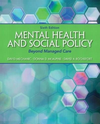 Mental Health and Social Policy: Beyond Managed Care, by Mechanic, 6th Edition 9780205880973