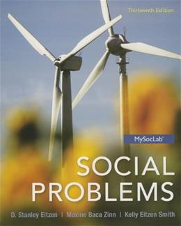 Social Problems, by Eitzen, 13th Edition 9780205881888