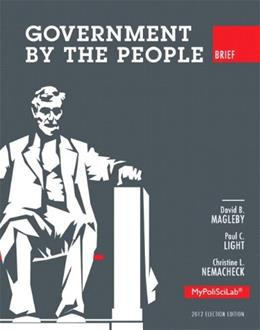 Government by the People, Brief 2012 Election Edition (10th Edition) 9780205884001