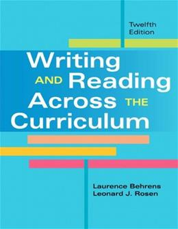 Writing and Reading Across the Curriculum, by Behrens, 12th Edition 9780205885435