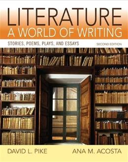 Literature: A World of Writing Stories, Poems, Plays and Essays (2nd Edition) 9780205886234
