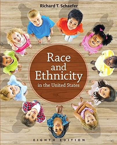 Race and Ethnicity in the United States, by Schaeffer, 8th Edition 9780205896387