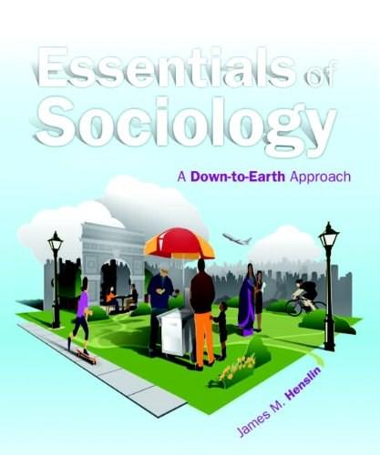 Essentials of Sociology: A Down-to-Earth Approach (10th Edition) 9780205898473