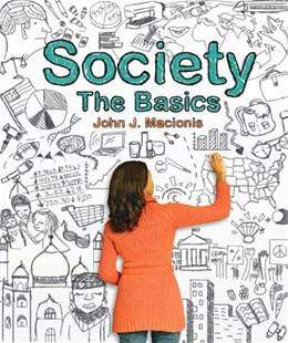 Society: The Basics, by Macionis, 12th Edition 9780205898916