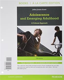 Adolescence and Emerging Adulthood, Books a la Carte Edition (5th Edition) 9780205899517