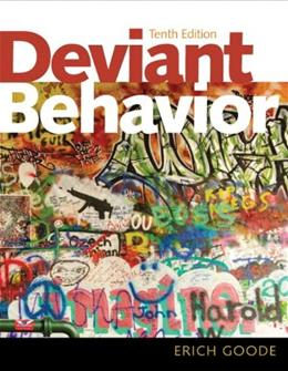 Deviant Behavior, by Goode, 10th Edition 9780205899661