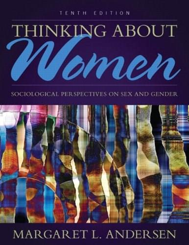 Thinking About Women: Sociological Perspectives on Sex and Gender (10th Edition) 9780205899678