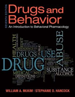 Drugs and Behavior: An Introduction to Behavioral Pharmacology, by McKim, 7th Edition 7 PKG 9780205900909