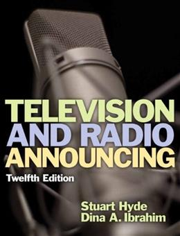 Television and Radio Announcing, by Hyde, 12th Edition 9780205901371