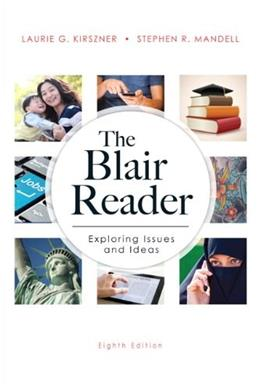 Blair Reader: Exploring Issues and Ideas, by Kirszner, 8th Edition 9780205901845