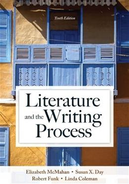 Literature and the Writing Process, by McMahan, 10th Edition 9780205902279