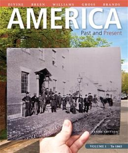 America: Past and Present, Volume 1 (10th Edition) 9780205905195