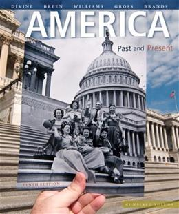 America: Past and Present, Combined Volume (10th Edition) 9780205905201