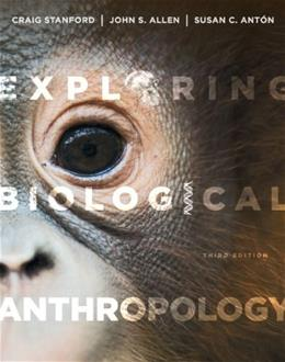 Exploring Biological Anthropology: The Essentials (3rd Edition) 9780205907335