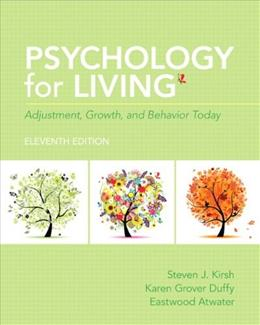 Psychology for Living: Adjustment, Growth, and Behavior Today (11th Edition) 9780205909025
