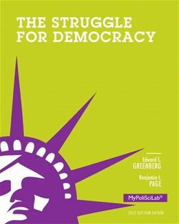 Struggle for Democracy, 2012 Election Edition (11th Edition) 9780205909049
