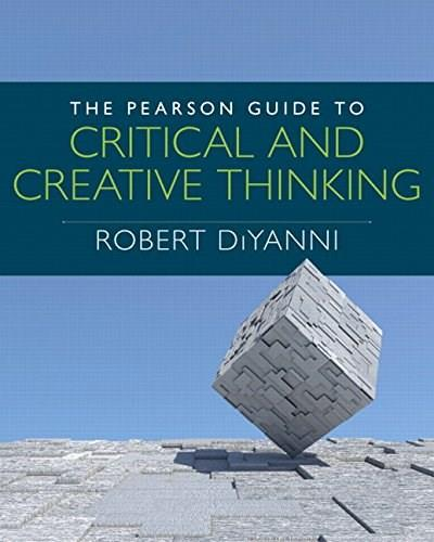 Pearson Guide to Critical and Creative Thinking, by Diyanni 9780205909247