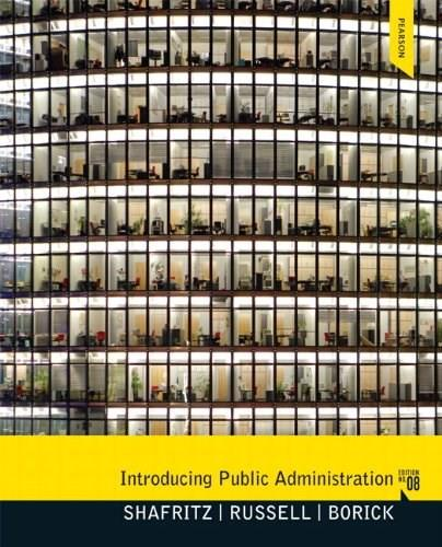 Introducing Public Administration, by Shafritz, 8th Edition 8 PKG 9780205910007