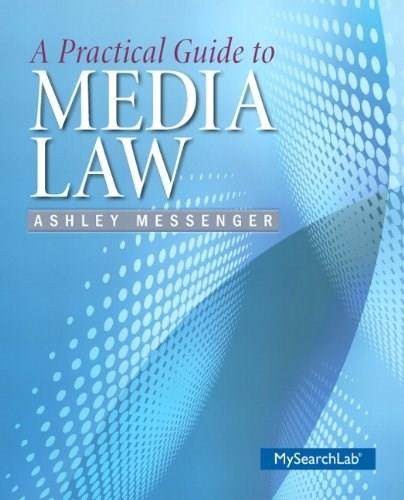Practical Guide to Media Law, by Messenger 9780205911899