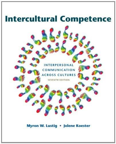Intercultural Competence: Interpersonal Communication Across Cultures, by Lustig, 7th Edition 7 PKG 9780205912049