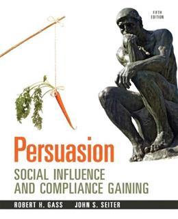 Persuasion: Social Influence and Compliance Gaining, 5e 9780205912964